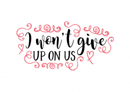 Free SVG cut file - I won't give up on us