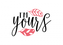 Free SVG cut file - I'm yours