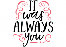 Free SVG cut file - It was always you