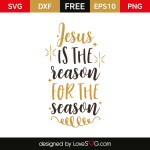 Free SVG cut file - Jesus is the reason for the season
