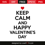 Free SVG cut file - Keep Calm and Happy Valentine's Day