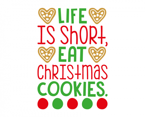 Free SVG cut file - Life is short eat Christmas Cookies