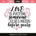Free SVG cut file - Love is putting someone else's needs before yours