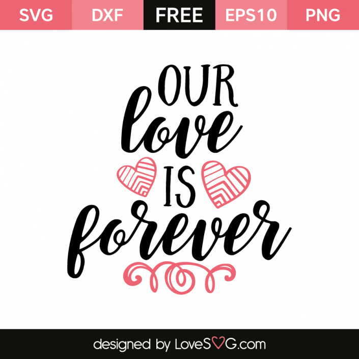 Free SVG cut file - Our love is forever