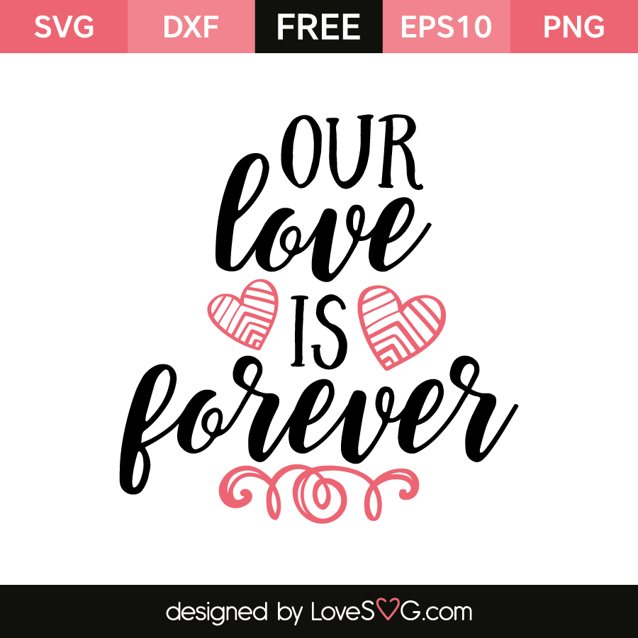 Download Our love is forever | Lovesvg.com
