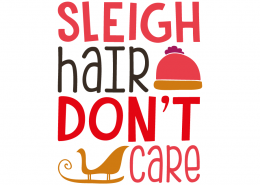 Free SVG cut file - Sleigh hair don't care