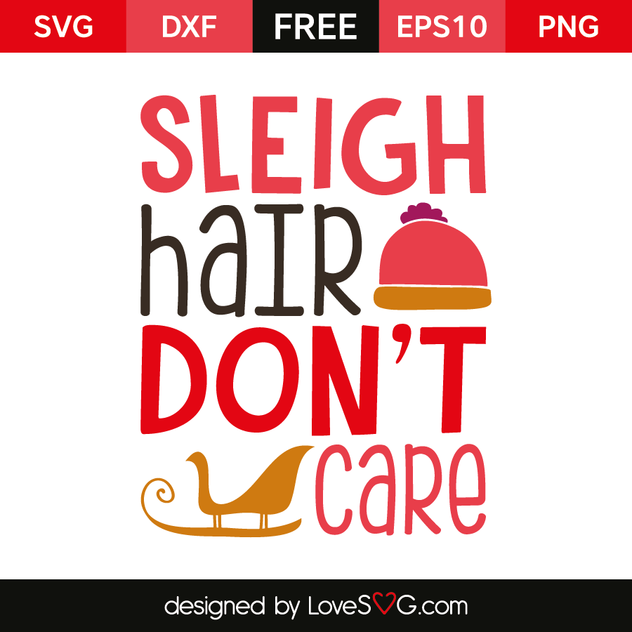 Free SVG cut file - Sleigh hair don't care