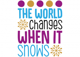 Free SVG cut file - The world chages when it Snow