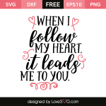 Free SVG cut file - When I follow my heart it leads me to you