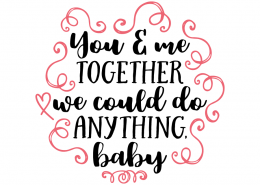 Free SVG cut file - You and me together we could do anything