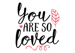 Free SVG cut file - You are so loved