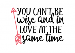 Free SVG cut file - You can't be wise and in love at the same time