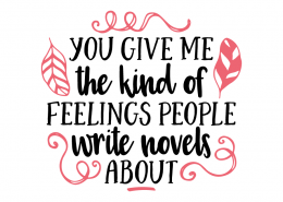 Free SVG cut file - You give me the kind of feelings people write novels about