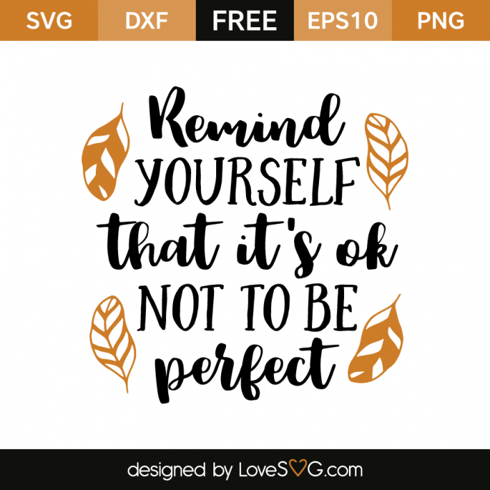 Free SVG cut file - Remind yourself that it's ok not to be perfect