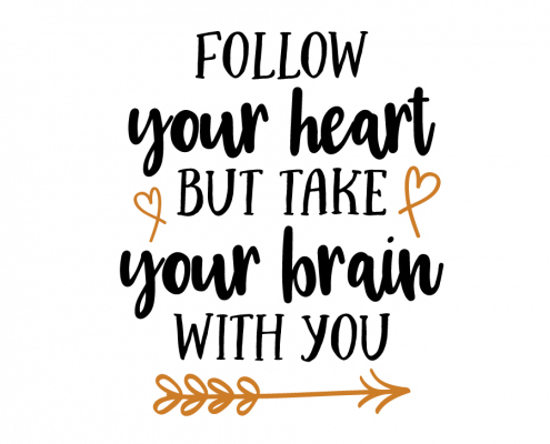 Free SVG cut file - Follow your heart but take your brain with you