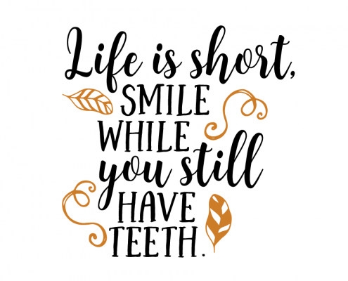 Free SVG cut file - Life is short, smile while you still have teeth