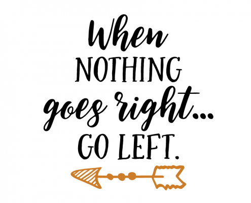 Free SVG cut file - When nothing goes right... Go left