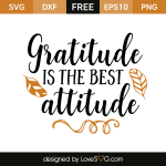 Free SVG cut file - Gratitude is the best attitude