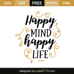 Free SVG cut file - Happy mind happy life