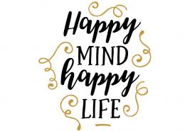Free SVG cut file - Happy mind happy life