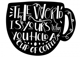 Free SVG cut file - The World is yours when you hold a Cup of Coffee