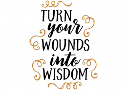 Free SVG cut file - Turn your wounds into wisdom
