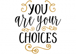 Free SVG cut file - You are your choices