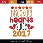 Free SVG cut file - Breaking hearts since 2017