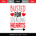 Free SVG cut file - Busted for stealing hearts
