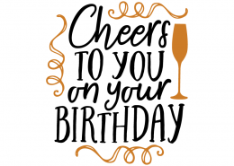 Free SVG cut file - Cheers to you on your Birthday