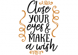 Free SVG cut file - Close your eyes & make a wish