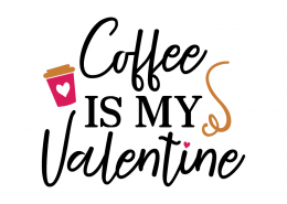 Free SVG cut file - Coffee is my Valentine