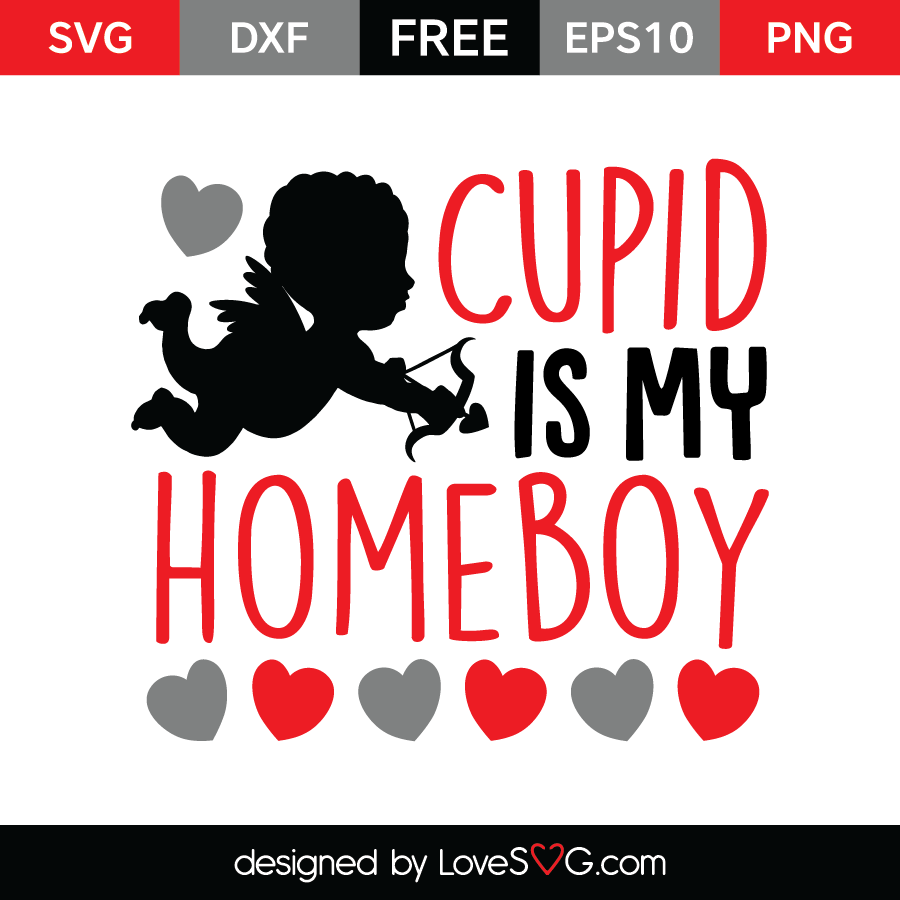 Free SVG cut file - Cupid is my Homeboy