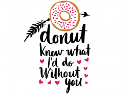 Free SVG cut file - Donut know what I'd do without you