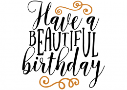 Free SVG cut file - Have a beautiful Birthday