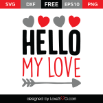 Free SVG cut file - Hello my Love