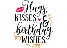 Free SVG cut file - Hugs, Kisses & Birthday Wishes