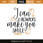 Free SVG cut file - I can always make you smile