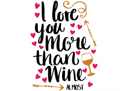 Free SVG cut file - I love you more than Wine Almost