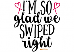 Free SVG cut file - I'm so glad we swiped right