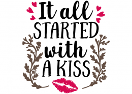 Free SVG cut file - It all started with a kiss