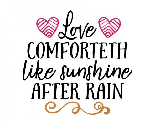 Free SVG cut file - Love comforteth like sunshine after rain