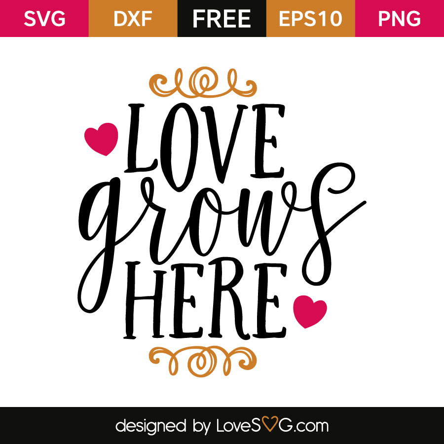 Free SVG cut file - Love grows here