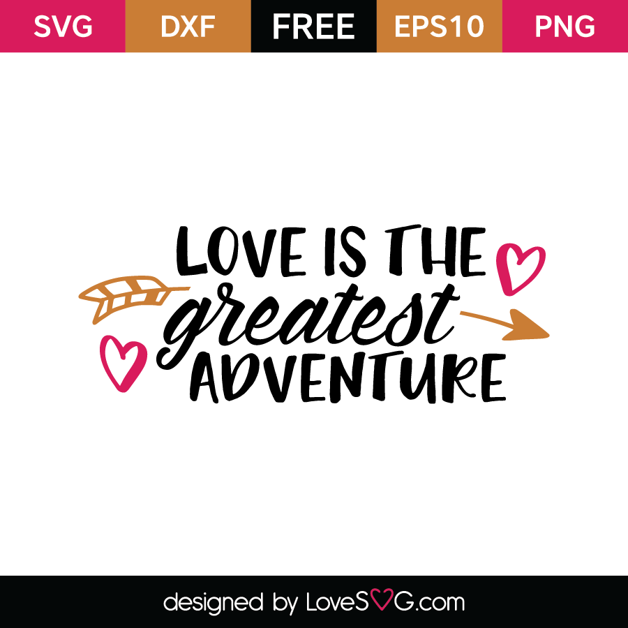 Greatest Love Quotes Love Is The Greatest Adventure  Lovesvg