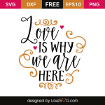 Free SVG cut file - Love is why we are here