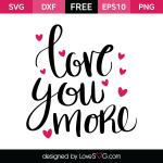 Free SVG cut file - Love you more