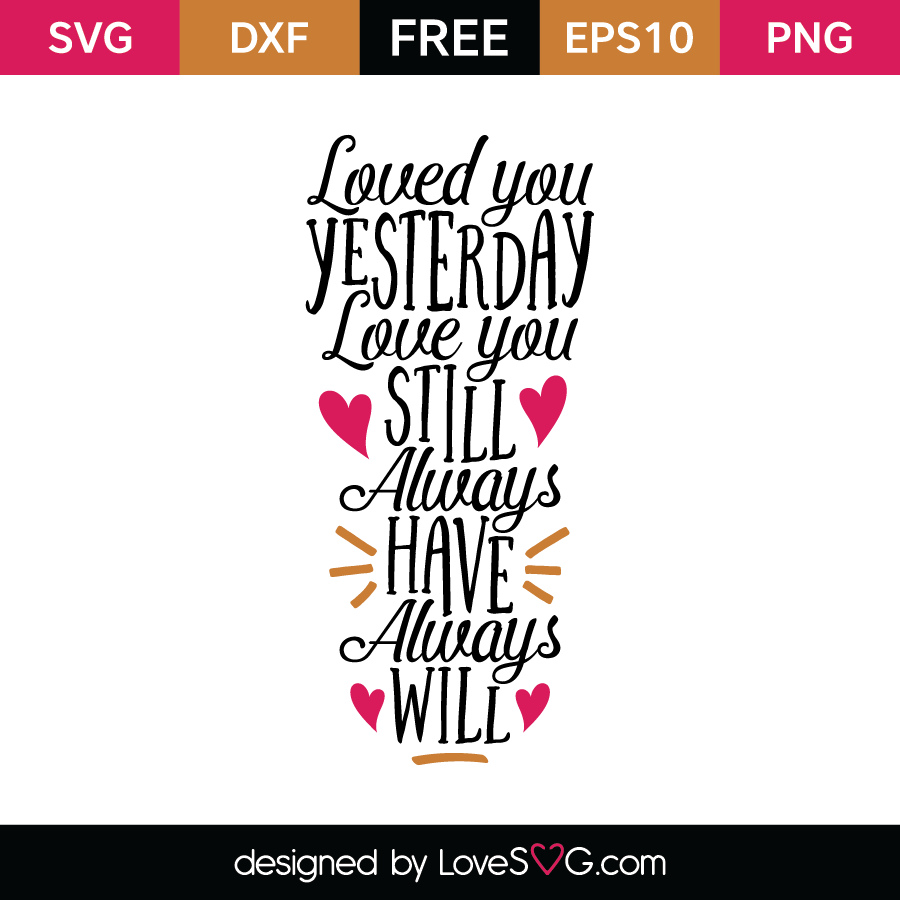 Download Loved you yesterday Love you still Always have Always will ...
