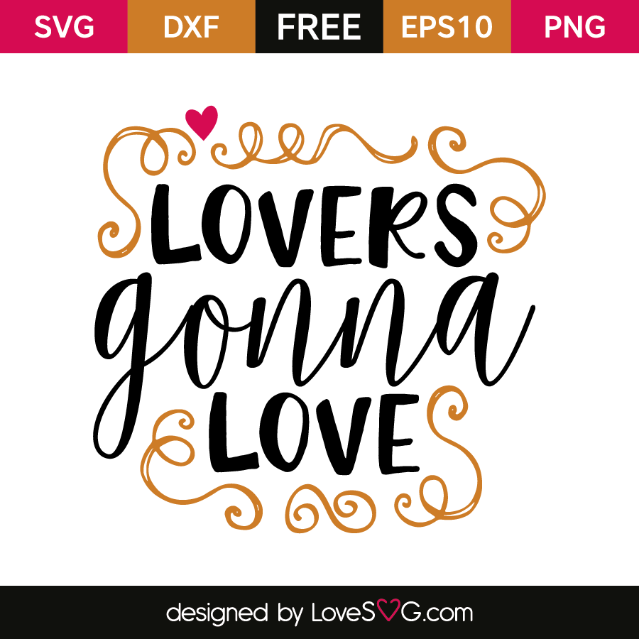 Free SVG cut file - Lovers gonna Love