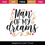 Free SVG cut file - Man of my dreams