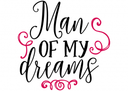 Free SVG cut file - Man of my dreams